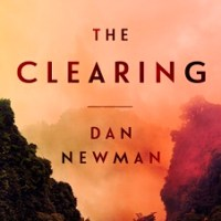 The Clearing by Dan Newman – Review