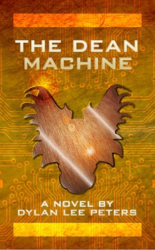 The Dean Machine by Dylan Peters