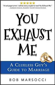 You Exhaust Me by Bob Marsocci