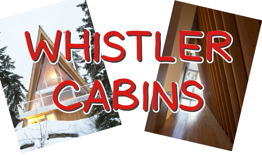 Whistler Cabins