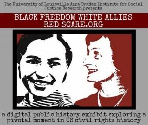 Anne Braden Institute blackfreedomwhitealliesredscare announcement