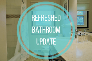Refreshed Bathroom Update