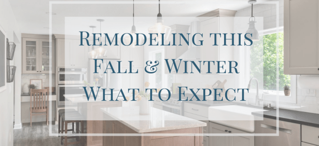 Remodeling This FAll & Winter What to Expect Lakeville MN