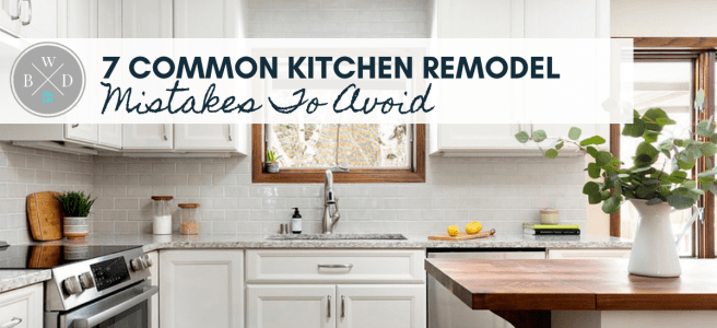7 Common Kitchen Remodel Mistakes to Avoid White Birch Design Lakeville, MN