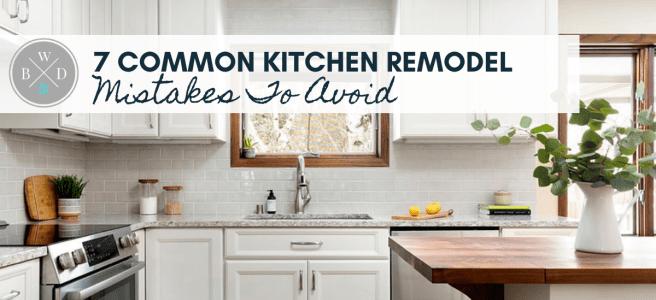 7 Common Kitchen Remodel Mistakes to Avoid White Birch Design Lakeville, MN
