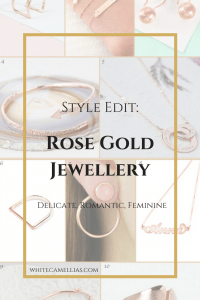 Style Edit- Rose Gold Jewellery. Romantic, Delicate and Super Feminine jewellery