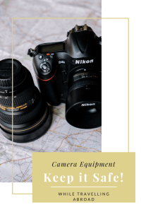 Keep your camera and equipment safe while travelling abroad