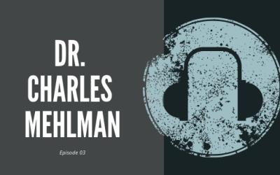 Episode 3 – Dr. Charles Mehlman on the Trilogy of Medicine