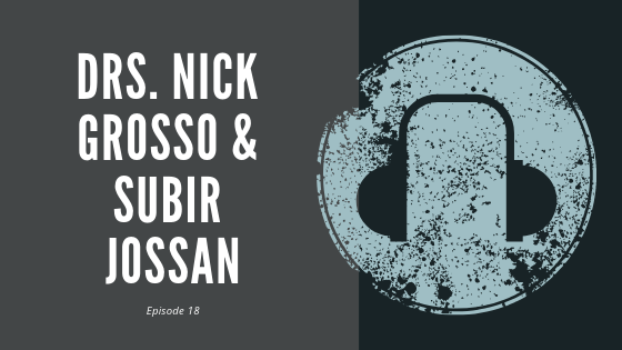 #18 – Drs. Nick Grosso and Subir Jossan | On Private Practice as a Small Business