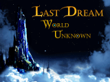 Last Dream: World Unknown - Demo