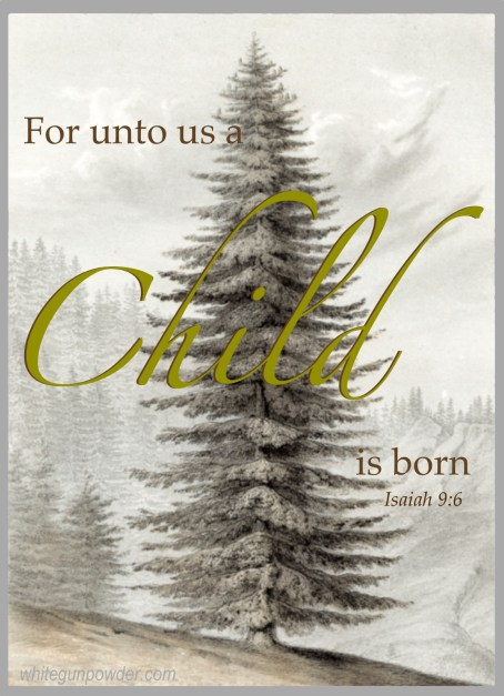 Christmas, for unto us a child is born
