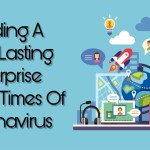 Building A Long Lasting Enterprise During Times Of Coronavirus