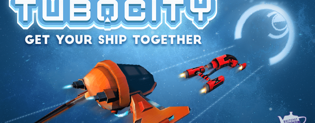 Tubocity by Whitepot Studios - Get Your Ship Together
