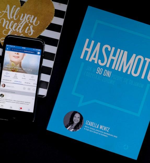 Hashimoto Jak w 90 dni pozbyć się objawów i odzyskać zdrowie – recenzja najnowszej książki Izabelli Wentz