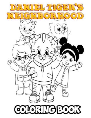 daniel tigers neighborhood coloring book coloring book for kids and adults activity book with fun easy and relaxing coloring pagespaperback