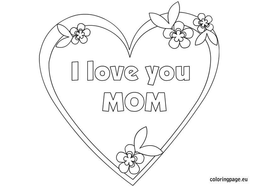 i love you mom coloring page coloring holidays mom mom