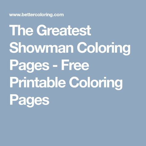 the greatest showman coloring pages free printable