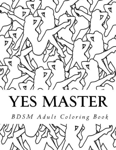 yes master bdsm adult coloring book sexy bdsm themed adult coloringpaperback
