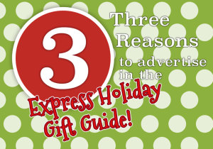 3 Reasons To Advertise in the Express Holiday Gift Guide