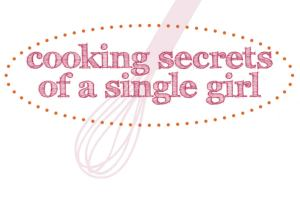 Cooking Secrets of a Single Girl