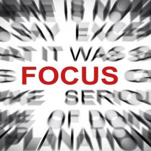 Focus. Focus.