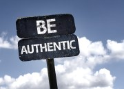 Authenticity Is Everything: Be True To Yourself
