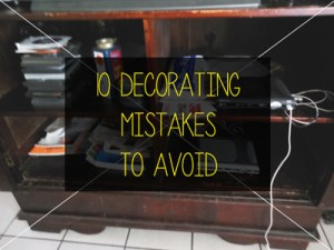 10 decorating mistakes to avoid