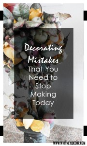 decorating mistakes you should stop making today