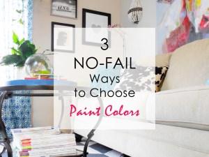 3 no-fail ways to choose paint colors