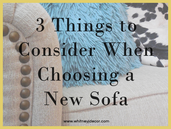 3 things to consider when choosing a new sofa