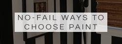 no fail ways to choose paint colors | how to pick paint colors
