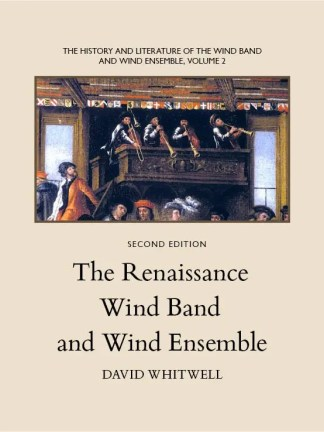 The Renaissance Wind Band and Wind Ensemble