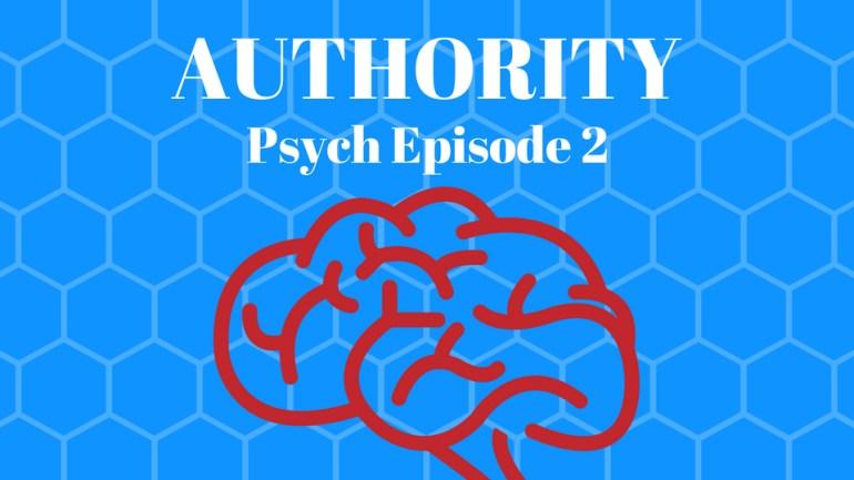 Authority – Psych #2
