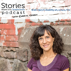 """Photo of me in the lower right half of the frame in front of a grungy brick and rock wall with peeling paint. Above me text says """"Stories from the brainreels podcast with Cheryl Green. Brain injury & disability art, culture, film."""""""