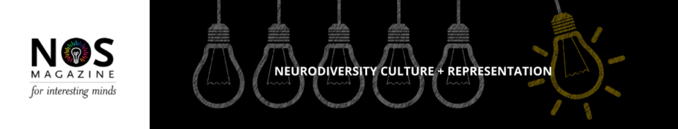 """NOS Magazine logo: The """"O"""" in NOS contains a light bulb with lights glowing in the colors of the rainbow. Text """"NOS Magazine. For interesting minds."""" Next, a row of five gray hanging light bulbs, and one bright bulb in yellow that swings out of the line. Text """"Neurodiversity culture + representation."""""""