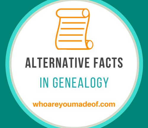 Alternative Facts in Genealogy