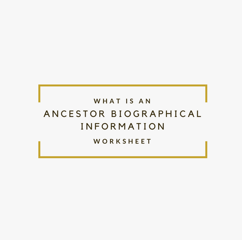 What is an ancestor biographical information worksheet?