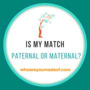 How to Know if a DNA Match is Paternal or Maternal?