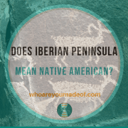 Does Iberian Peninsula Mean Native American?