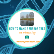 How to Make a Mirror Tree on Ancestry