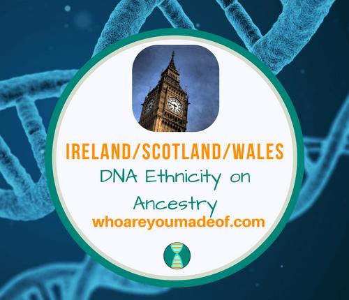 Ireland_Scotland_Wales DNA Ethnicity on Ancestry