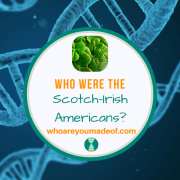 Who Were the Scotch-Irish Americans?