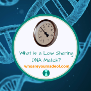 What is a Low Sharing DNA Match?