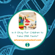 Is it Okay for Children to Take DNA Tests?