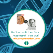 Do You Look Like Your Ancestors?  Find Out!