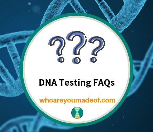 DNA Testing FAQs