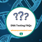 DNA Testing FAQs - Commonly Asked Questions About DNA Testing for Ancestry