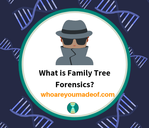What is Family Tree Forensics_