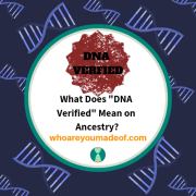 "What Does ""DNA Verified"" Mean on Ancestry?"
