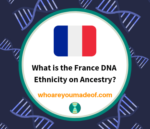 What is the France DNA Ethnicity on Ancestry_